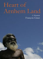Francois Giner Heart of Arnhem Land
